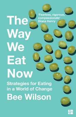The way we eat now by Bee Wilson book cover